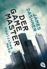 James  Dashner - Der Game Master - Tödliches Netz