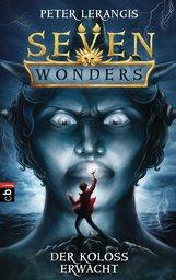 Peter  Lerangis - Seven Wonders - Der Koloss erwacht
