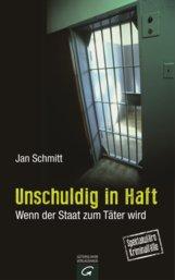 Jan  Schmitt - Unschuldig in Haft