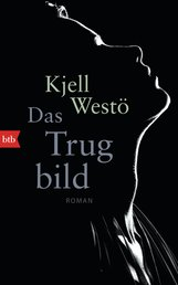Kjell  Westö - Das Trugbild