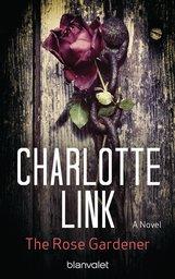 Charlotte  Link - The Rose Gardener