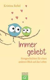 Kristina  Reftel  (Hrsg.) - Immer geliebt