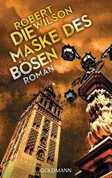 Robert  Wilson - Die Maske des Bösen