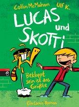 Collin  McMahon - Lucas & Skotti – Bekloppt sein ist das Größte