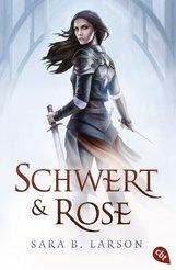 Sara B.  Larson - Schwert und Rose