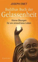 Joseph  Emet - Buddhas Buch der Gelassenheit