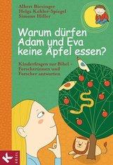 Albert  Biesinger  (Hrsg.), Helga  Kohler-Spiegel  (Hrsg.), Simone  Hiller  (Hrsg.) - Warum dürfen Adam und Eva keine Äpfel essen?