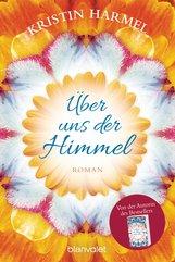 Kristin  Harmel - Über uns der Himmel