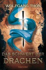 Wolfgang  Thon - Das Schwert der Drachen