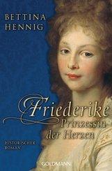 Bettina  Hennig - Friederike. Prinzessin der Herzen