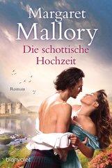 Margaret  Mallory - Die schottische Hochzeit