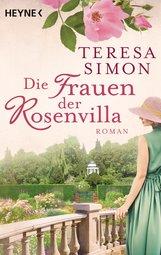 Teresa  Simon - Die Frauen der Rosenvilla