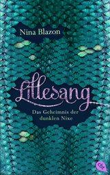 Nina  Blazon - LILLESANG – Das Geheimnis der dunklen Nixe