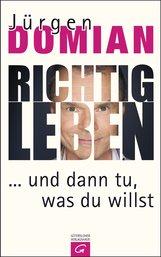 Jürgen  Domian - Richtig leben