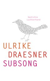 Ulrike  Draesner - subsong