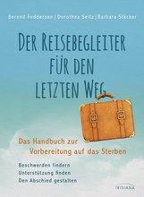 Berend  Feddersen, Dorothea  Seitz, Barbara  Stäcker - Der Reisebegleiter für den letzten Weg