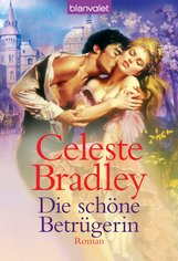 Celeste  Bradley - Die schöne Betrügerin