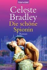 Celeste  Bradley - Die schöne Spionin
