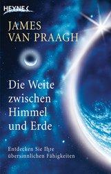 James  Van Praagh - Die Weite zwischen Himmel und Erde
