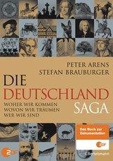 Peter  Arens, Stefan  Brauburger - Die Deutschlandsaga