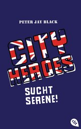 Peter Jay  Black - CITY HEROES - Sucht Serene!
