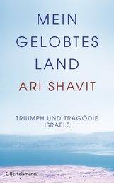 Ari  Shavit - Mein gelobtes Land