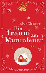 Abby  Clements - Ein Traum am Kaminfeuer