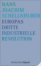 Hans Joachim  Schellnhuber - Europas Dritte Industrielle Revolution