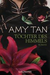 Amy  Tan - Töchter des Himmels