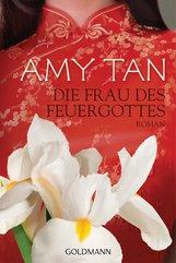 Amy  Tan - Die Frau des Feuergottes