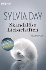 Sylvia  Day - Skandalöse Liebschaften