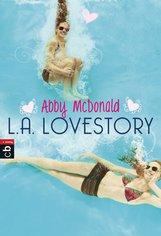 Abby  McDonald - L.A. Lovestory