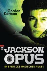 Gordon  Korman - Jackson Opus - Im Bann des magischen Auges