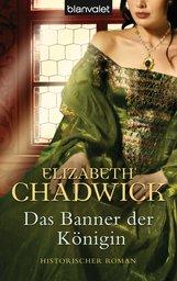 Elizabeth  Chadwick - Das Banner der Königin