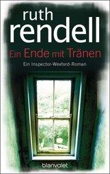 Ruth  Rendell - Ein Ende mit Tränen
