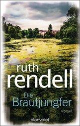 Ruth  Rendell - Die Brautjungfer