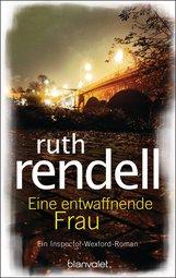 Ruth  Rendell - Eine entwaffnende Frau