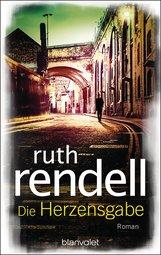 Ruth  Rendell - Die Herzensgabe