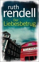 Ruth  Rendell - Der Liebesbetrug