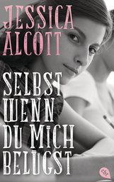 Jessica  Alcott - Selbst wenn du mich belügst