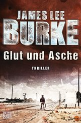 James Lee  Burke - Glut und Asche