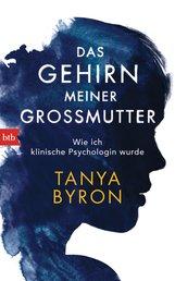 Tanya  Byron - Das Gehirn meiner Großmutter