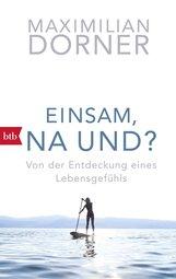 Maximilian  Dorner - Einsam, na und?