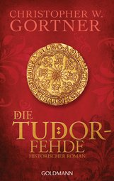 Christopher W.  Gortner - Die Tudor-Fehde
