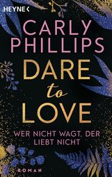Carly  Phillips - Wer nicht wagt, der liebt nicht
