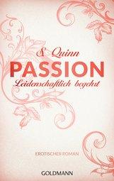 S.  Quinn - Passion. Leidenschaftlich begehrt