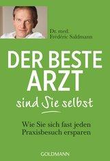 Frédéric  Saldmann - Der beste Arzt sind Sie selbst