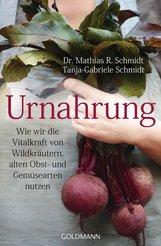 Mathias R.  Schmidt, Tanja-Gabriele  Schmidt - Urnahrung
