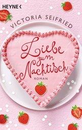 Victoria  Seifried - Liebe zum Nachtisch