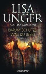 Lisa  Unger - Darum schütze, was du liebst